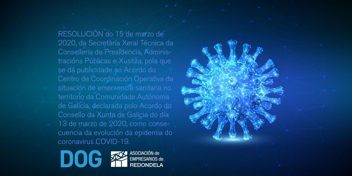 RESOLUCIÓN DO 15 DE MARZO DE 2020. Acordo do centro de coordinación operativa da situación de emerxencia sanitaria no territorio da comunidade autónoma de galicia